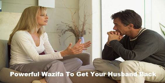 Powerful Wazifa To Get Your Husband Back