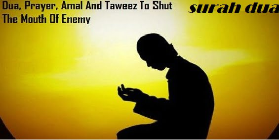 Amal and Dua Prayer To Shut Enemy Mouth