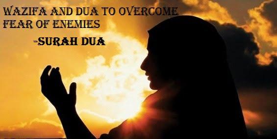 Wazifa and Dua To Overcome Fear of Enemies