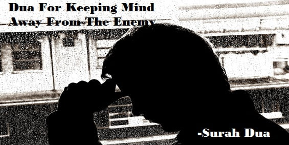 Wazifa, Dua And Prayer For Keeping Mind Away From The Enemy